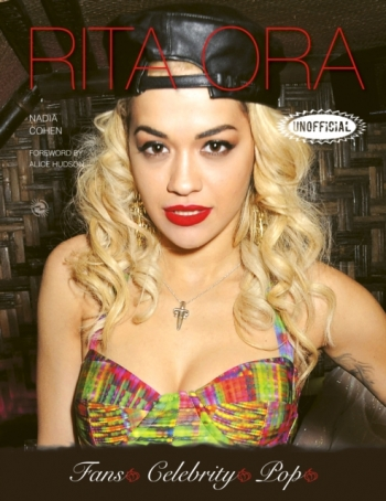 Rita Ora An Unofficial Biography