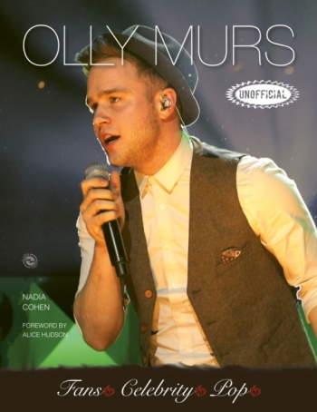 Olly Murs An Unofficial Biography