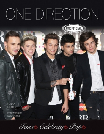 One Direction An Unofficial Biography