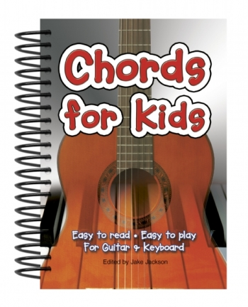 Chords For Kids Easy To Read Chords For Guitar And Keyboard