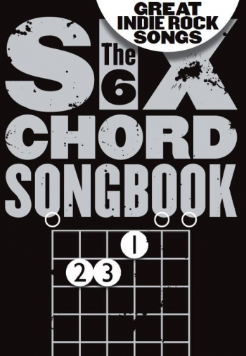6 Chord Songbook Of Great Indie Rock Songs