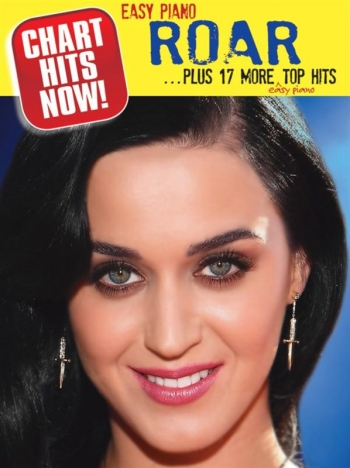Chart Hits Now! - Roar...Plus 17 More Top Hits - Easy Piano