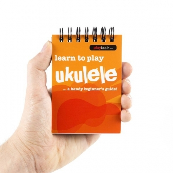 Playbook: Learn To Play Ukulele - A Handy Beginner's Guide