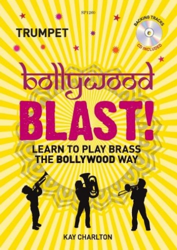 Bollywood Blast: Learn To Play Brass The Bollywood Way: Trumpet: Book & Cd