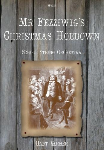 Mr Fezziwig's Christmas Hoedown: School String Orchestra: Score And Parts