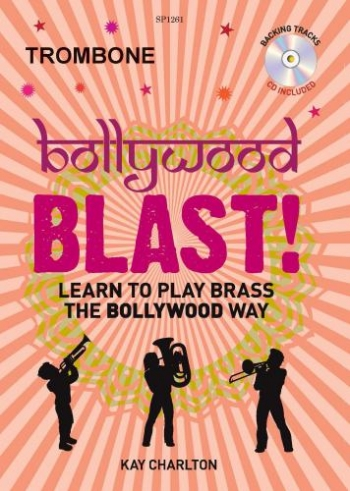 Bollywood Blast: Learn To Play Brass The Bollywood Way: Trombone: Book & Cd