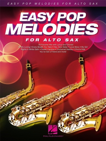 Easy Pop Melodies - For Alto Sax: Melody Line With Lyrics & Chords