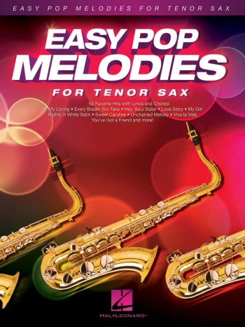 Easy Pop Melodies - For Tenor Sax: Melody Line With Lyrics & Chords