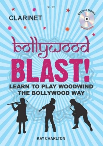 Bollywood Blast: Learn To Play Woodwind The Bollywood Way: Clarinet: Book & Cd