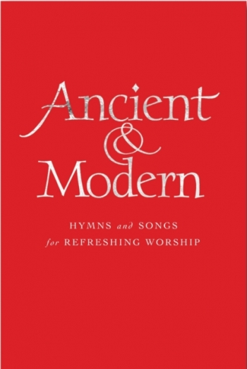 Ancient & Modern: Full Music. Hymns And Songs For Refreshing Worship