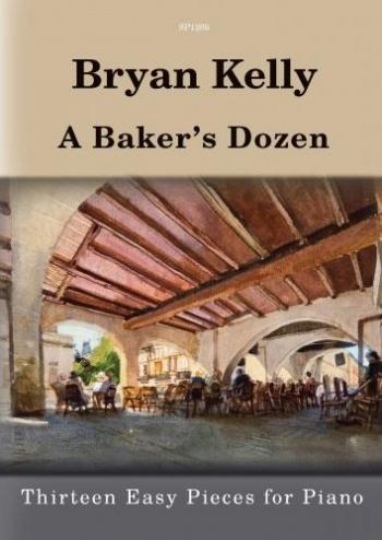 Bakers Dozen: Thirteen Easy PIeces: Piano