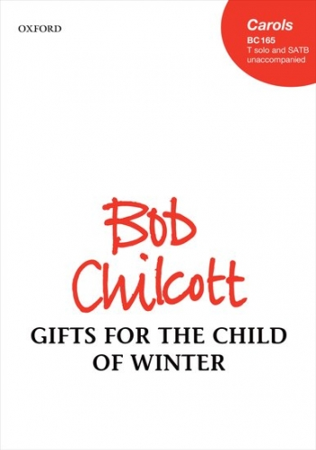 Gifts For The Child Of Winter  Tenor Solo And SATB (with Divisions) Unaccompanied