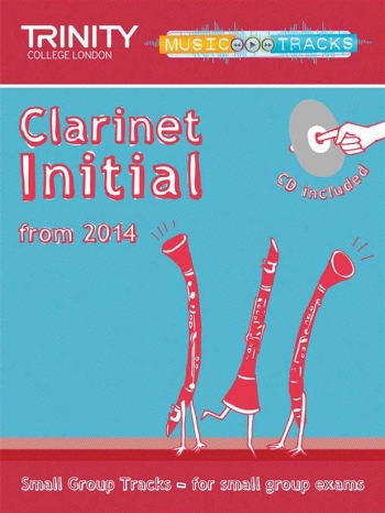 Trinity Music Tracks: Clarinet Intital From 2014: Small Group Tracks  Book & Cd