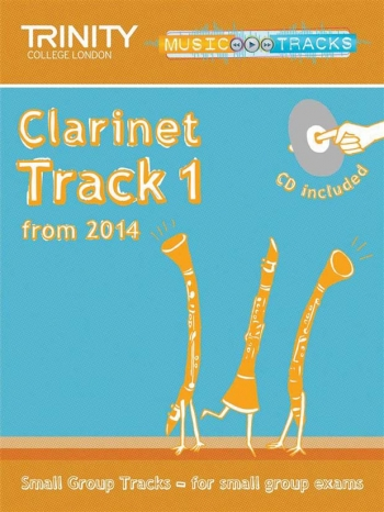 Trinity Music Tracks: Clarinet Track 1 From 2014: Small Group Tracks  Book & Cd