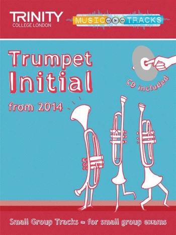 Trinity Music Tracks: Trumpet Intital From 2014: Small Group Tracks  Book & Cd