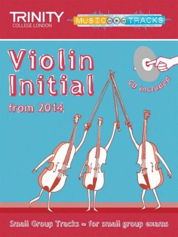 Trinity Music Tracks: Violin Intital From 2014: Small Group Tracks  Book & Cd
