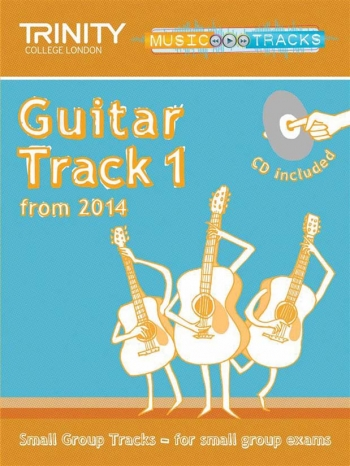 Trinity Music Tracks: Guitar Track 1 From 2014: Small Group Tracks  Book & Cd