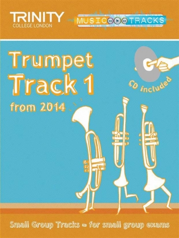 Trinity Music Tracks: Trumpet Track 1 From 2014: Small Group Tracks  Book & Cd