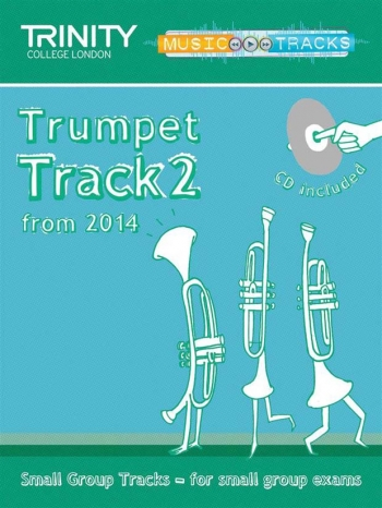 Trinity Music Tracks: Trumpet Track 2 From 2014: Small Group Tracks  Book & Cd