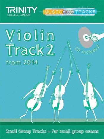 Trinity Music Tracks: Violin Track 2 From 2014: Small Group Tracks  Book & Cd
