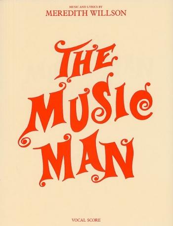 The Music Man: Vocal Score (Meredith Willson)
