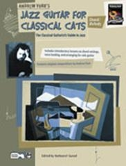 Jazz Guitar For Classical Cats: Chords & Melody