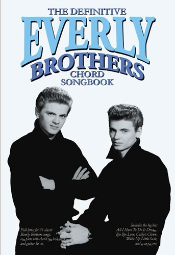 The Definitive Everly Brothers Chord Songbook