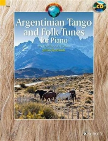 Argentinian Tango And Folk Tunes: 28 Traditional Pieces For Piano: Book & CD