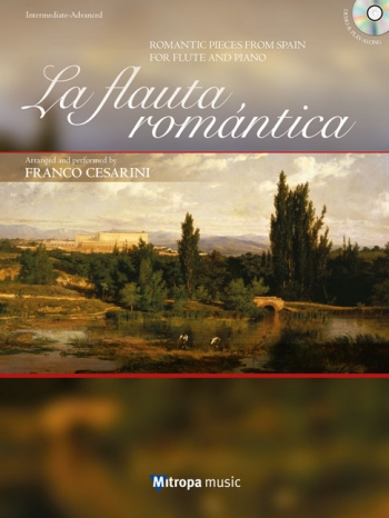 La Flauta Romantica: Romantic Pieces From Spain For Flute & Piano (Book & Cd)