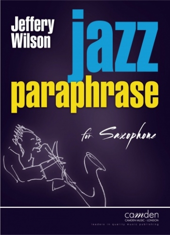 Jazz Paraphrase: Alto Or Tenor Sax (Wilson)