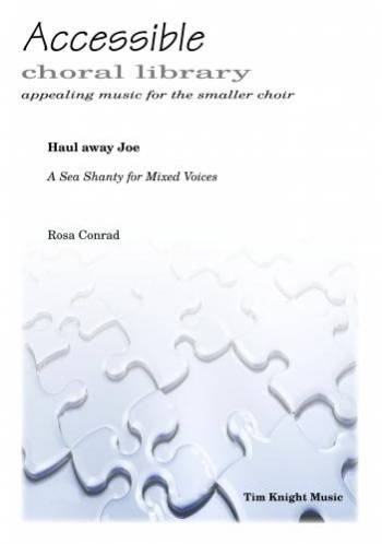 Haul Away Joe - A Sea Shanty: Mixed Voices And Piano