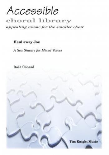 Haul Away Joe - A Sea Shanty: Mixed Voices And Piano