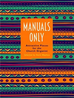 Manuals Only - Attractive Pieces For The Church Organist