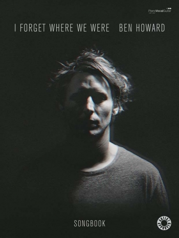 Ben Howard: I Forget Where We Were: Piano Vocal Guitar