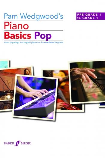 Pam Wedgwood's Piano Basics Pop (Pre-Grade1 To Grade 1)