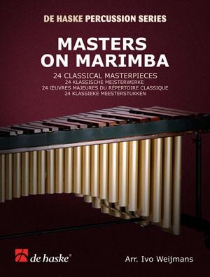 Masters On Marimba: 24 Classical Masterpieces: Ivo Weijmans