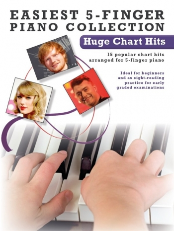 Easiest 5 Finger Piano Collection:  Huge Chart Hits: 15 Popular