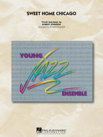 Young Jazz Ensemble: Sweet Home Chicago: Jazz Ensemble Score & Parts