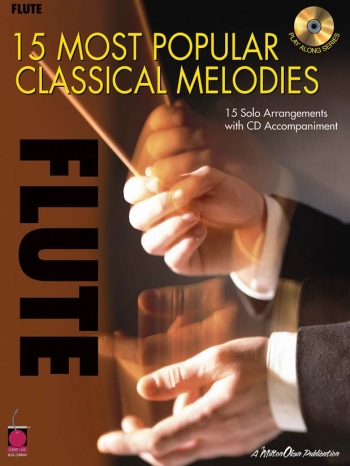 15 Most Popular Classical Melodies: Flute: Book & Cd