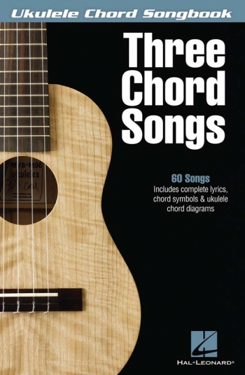 60 Three-Chord Songs: Ukulele