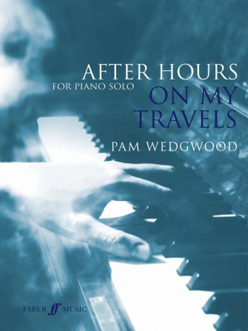 After Hours On My Travels: Piano Solo (wedgwood)