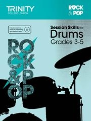 Rock & Pop Exams: Drums Session Skills: Grade 3-5 Book & CD (Trinity)