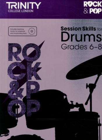 Trinity Rock & Pop Exams: Drums Session Skills: Grade 6-8 Book & CD (Trinity)