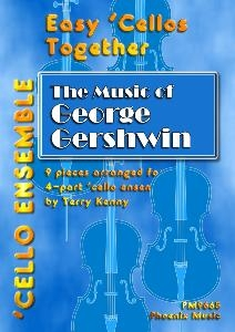 Easy Cellos Together The Music Of George Gershwin: 4 Part Cello Ensemble: Score & Parts (kenny)