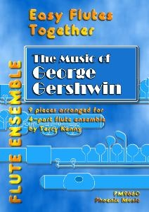 Easy Flute Together The Music Of George Gershwin: 4 Part Flute Ensemble: Score & Parts (kenny)