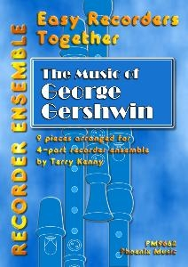 Easy RecordersTogether The Music Of George Gershwin: 4 Part Recorder Ensemble: Score & Parts (kenny)