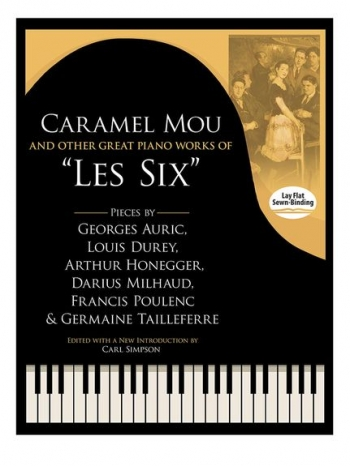 """Caramel Mou And Other Great Piano Works Of """"Les Six"""": Piano Solo"""