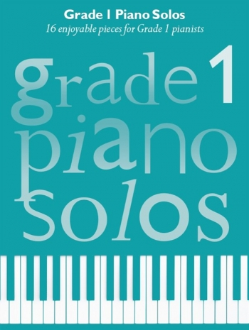 Grade 1 Piano Solos: 16 Enjoyable Pieces