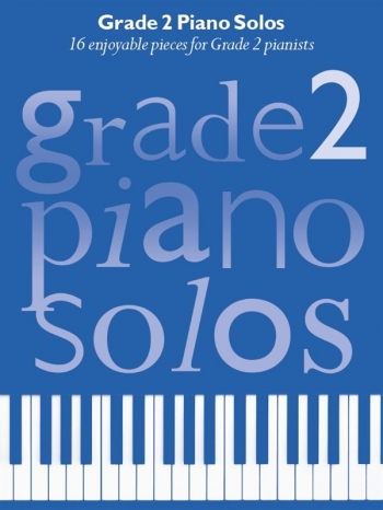 Grade 2 Piano Solos: 16 Enjoyable Pieces