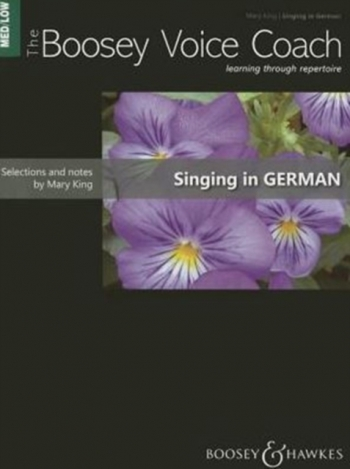 The Boosey Voice Coach: Med/Low Voice: Singing In German (mary King)
